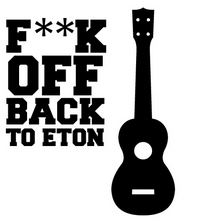 F*** off back to Eton – Ukulele vs. Cameron